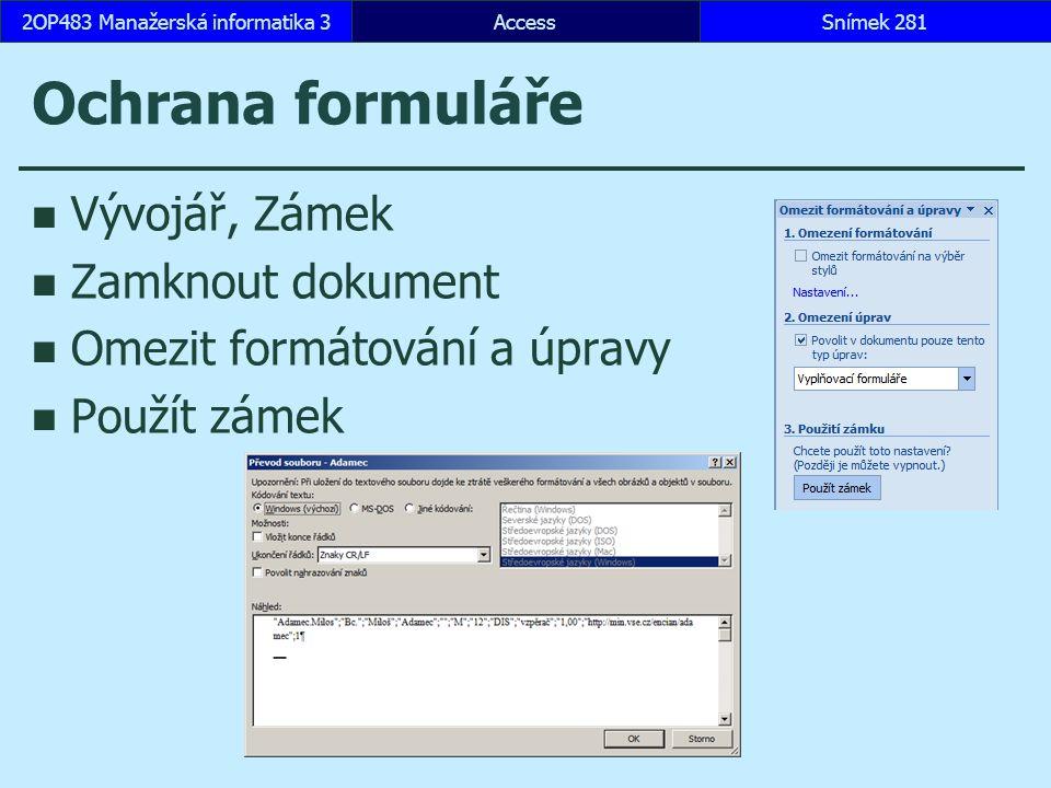 AccessSnímek 2812OP483 Manažerská informatika 3 Ochrana formuláře Vývojář, Zámek Zamknout dokument Omezit formátování a úpravy Použít zámek