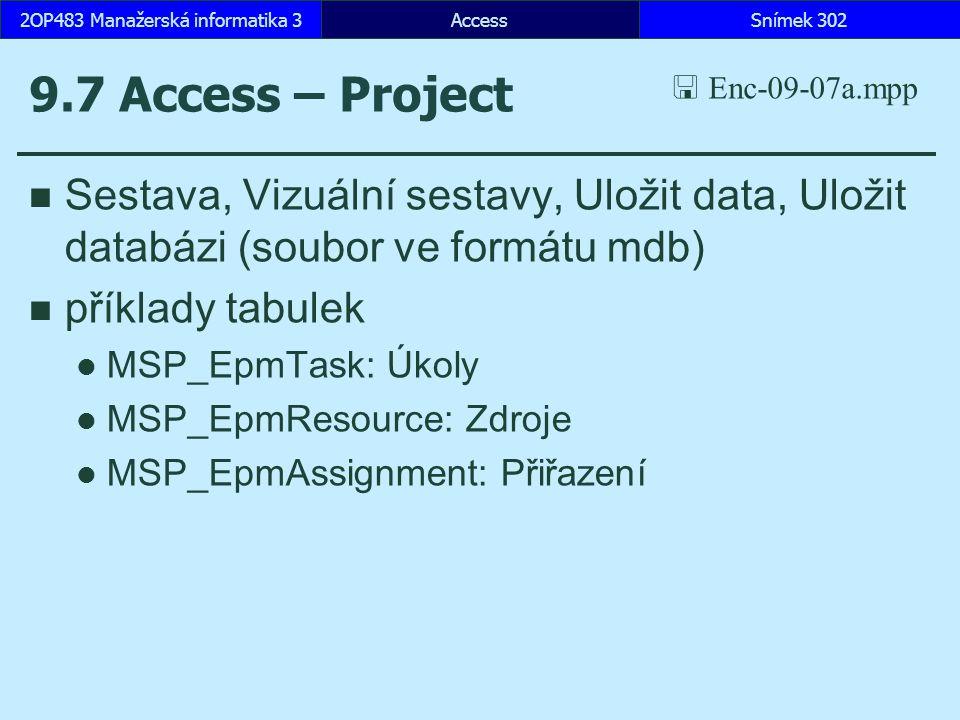 AccessSnímek 3022OP483 Manažerská informatika 3 9.7 Access – Project Sestava, Vizuální sestavy, Uložit data, Uložit databázi (soubor ve formátu mdb) p