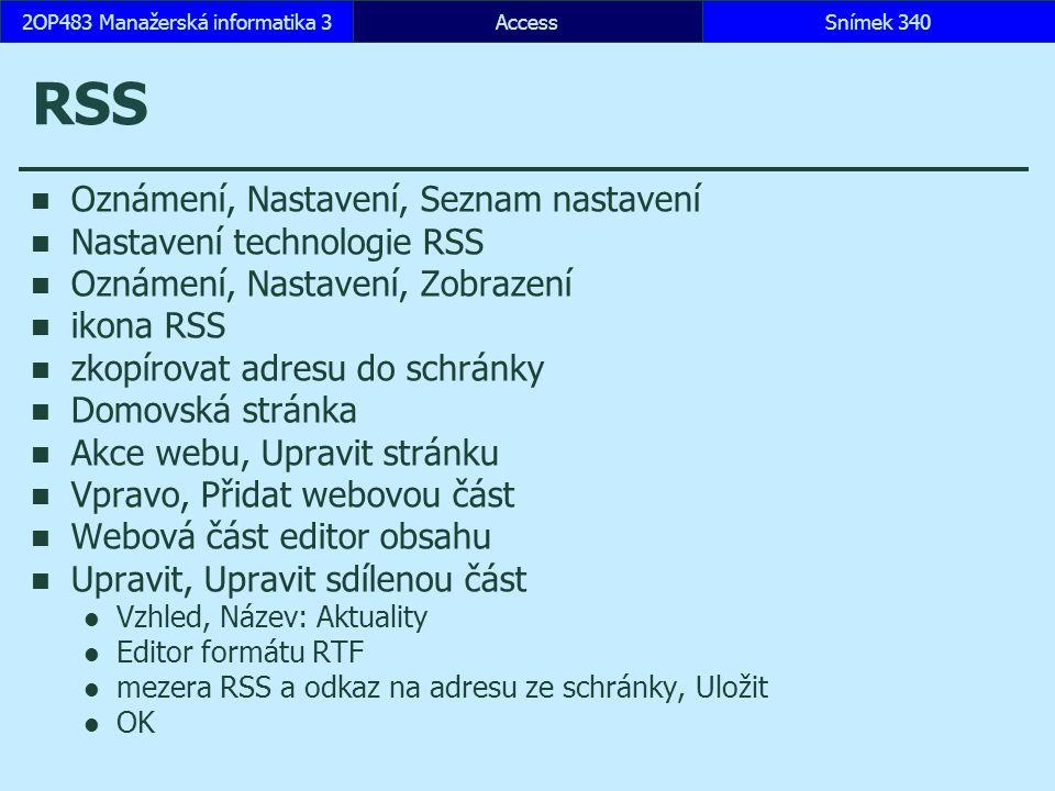 AccessSnímek 3402OP483 Manažerská informatika 3 RSS Oznámení, Nastavení, Seznam nastavení Nastavení technologie RSS Oznámení, Nastavení, Zobrazení iko