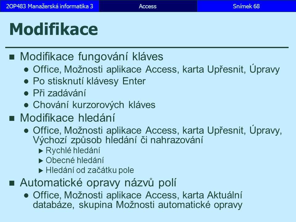 AccessSnímek 682OP483 Manažerská informatika 3 Modifikace Modifikace fungování kláves Office, Možnosti aplikace Access, karta Upřesnit, Úpravy Po stis