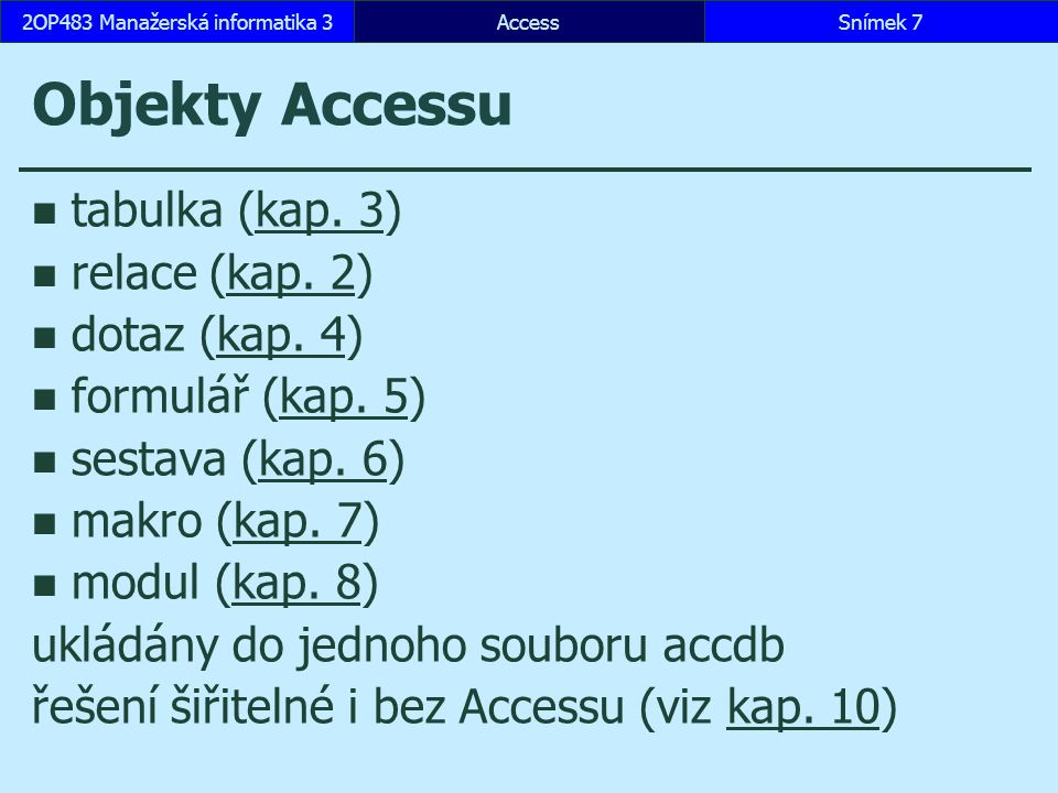 AccessSnímek 482OP483 Manažerská informatika 3 Vlastnosti dle typu polí