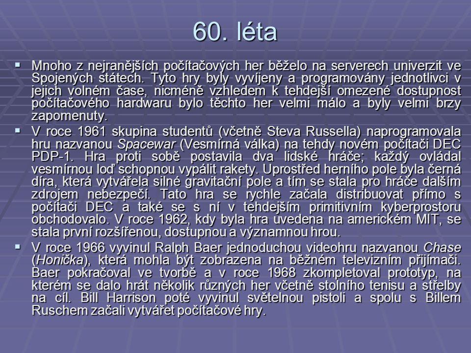 60. léta  Mnoho z nejranějších počítačových her běželo na serverech univerzit ve Spojených státech. Tyto hry byly vyvíjeny a programovány jednotlivci