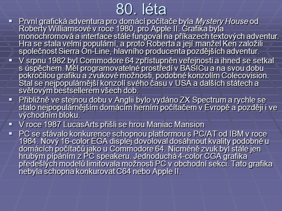 80. léta  První grafická adventura pro domácí počítače byla Mystery House od Roberty Williamsové v roce 1980, pro Apple II. Grafika byla monochromová