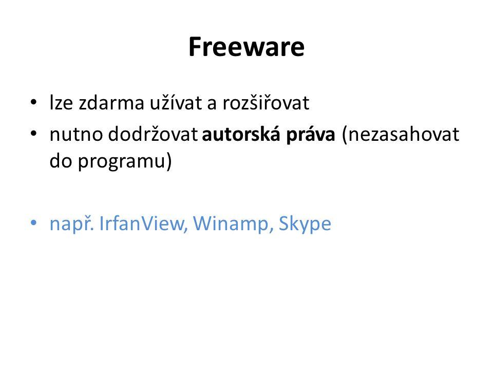 Freeware lze zdarma užívat a rozšiřovat nutno dodržovat autorská práva (nezasahovat do programu) např. IrfanView, Winamp, Skype