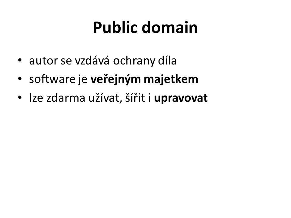 Public domain autor se vzdává ochrany díla software je veřejným majetkem lze zdarma užívat, šířit i upravovat