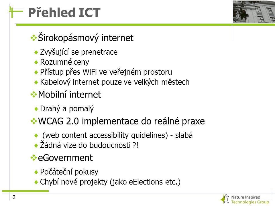 2 Přehled ICT  Širokopásmový internet  Zvyšující se prenetrace  Rozumné ceny  Přístup přes WiFi ve veřejném prostoru  Kabelový internet pouze ve