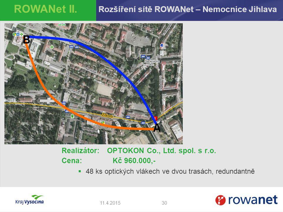 Realizátor:OPTOKON Co., Ltd. spol. s r.o. Cena: Kč 960.000,-  48 ks optických vlákech ve dvou trasách, redundantně 3011.4.2015 ROWANet II. Rozšíření