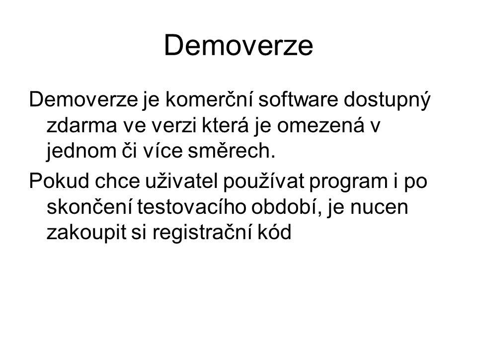 Demoverze Demoverze je komerční software dostupný zdarma ve verzi která je omezená v jednom či více směrech. Pokud chce uživatel používat program i po