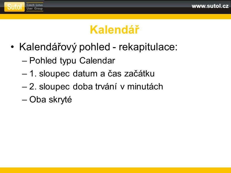 www.sutol.cz Kalendářový pohled - rekapitulace: –Pohled typu Calendar –1.