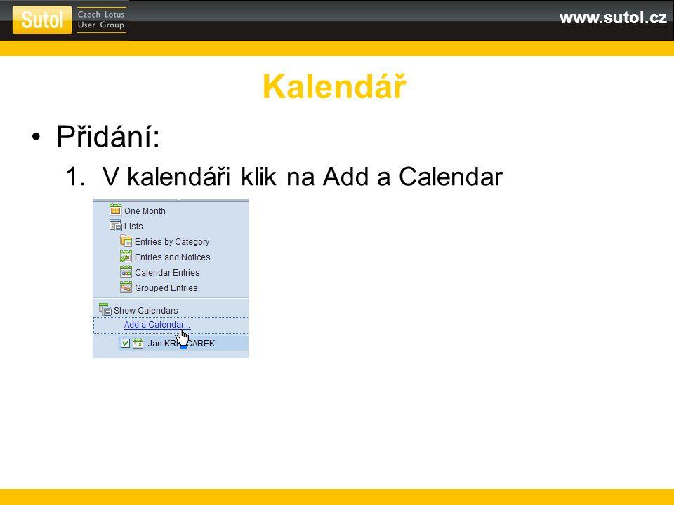 www.sutol.cz Přidání: 1.V kalendáři klik na Add a Calendar Kalendář