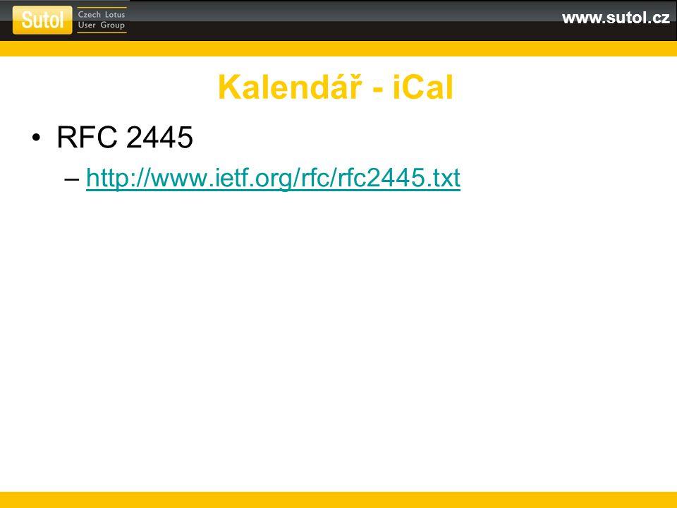www.sutol.cz RFC 2445 –http://www.ietf.org/rfc/rfc2445.txthttp://www.ietf.org/rfc/rfc2445.txt Kalendář - iCal