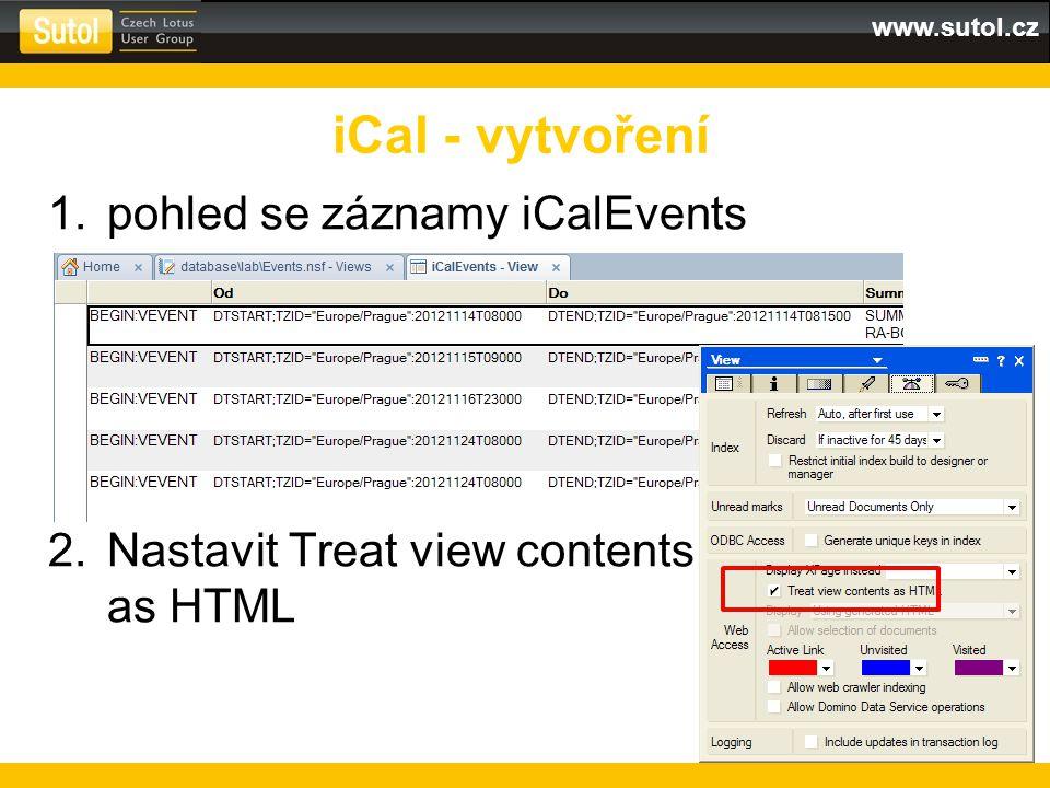 www.sutol.cz 1.pohled se záznamy iCalEvents 2.Nastavit Treat view contents as HTML iCal - vytvoření