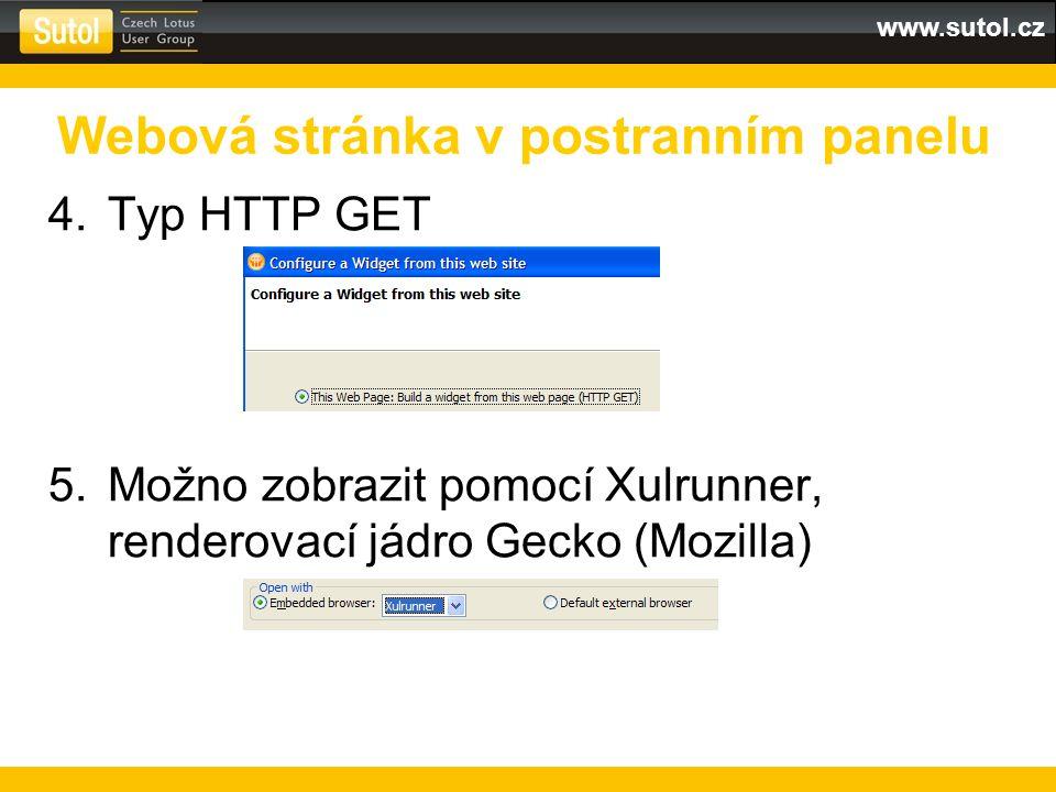 www.sutol.cz 4.Typ HTTP GET 5.Možno zobrazit pomocí Xulrunner, renderovací jádro Gecko (Mozilla) Webová stránka v postranním panelu