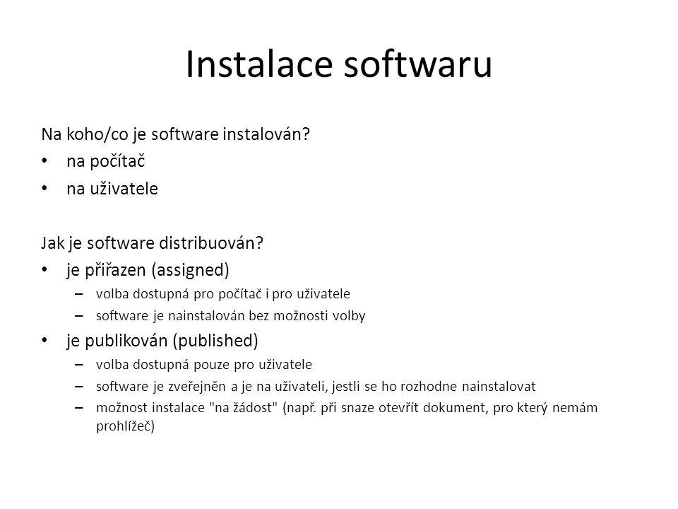 Instalace softwaru Na koho/co je software instalován.