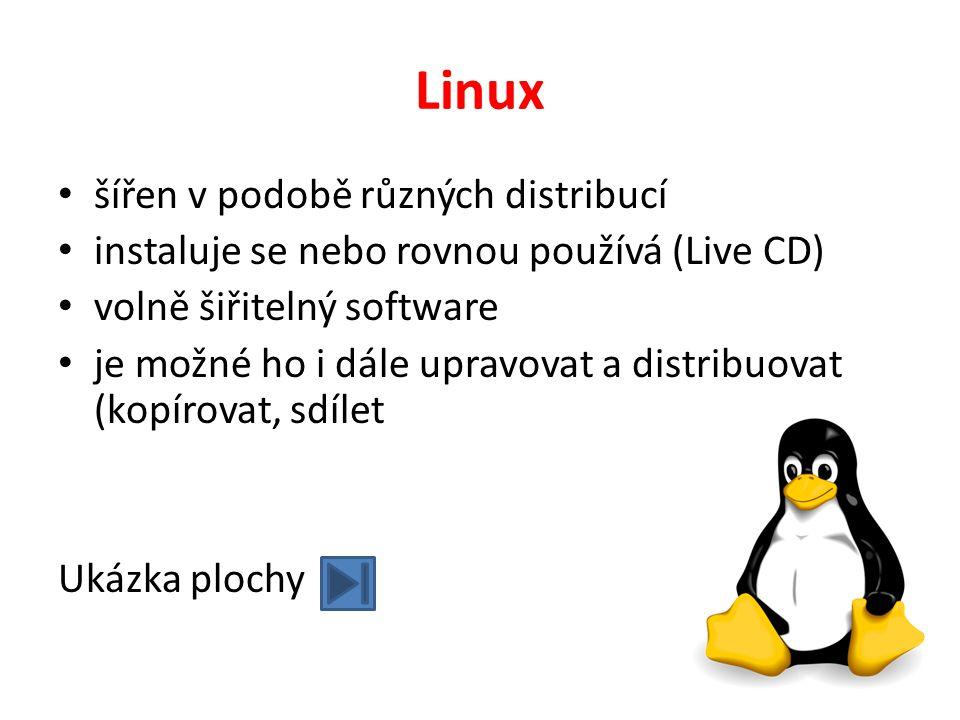 Linux šířen v podobě různých distribucí instaluje se nebo rovnou používá (Live CD) volně šiřitelný software je možné ho i dále upravovat a distribuovat (kopírovat, sdílet Ukázka plochy