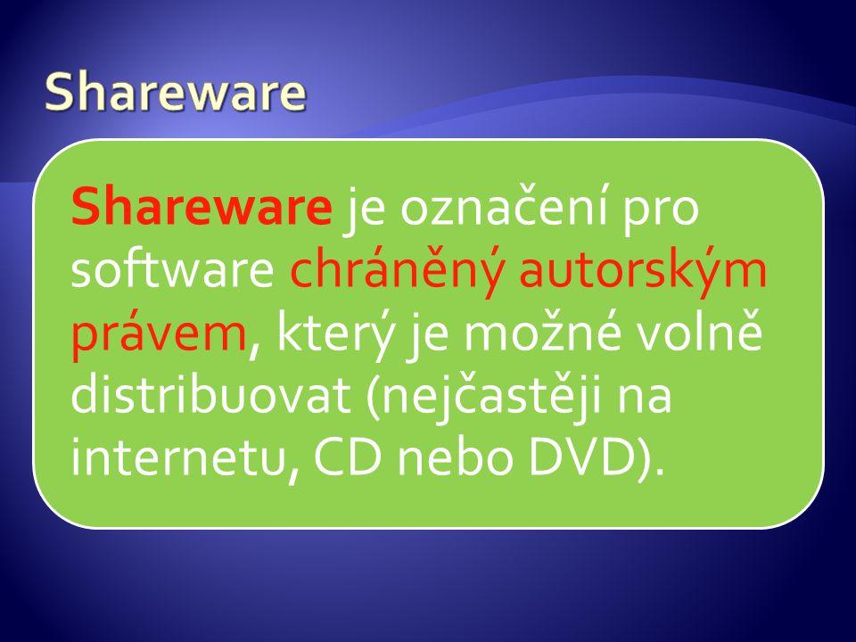 Shareware je označení pro software chráněný autorským právem, který je možné volně distribuovat (nejčastěji na internetu, CD nebo DVD).