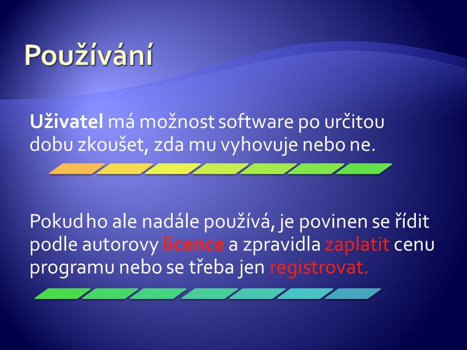 Uživatel má možnost software po určitou dobu zkoušet, zda mu vyhovuje nebo ne.