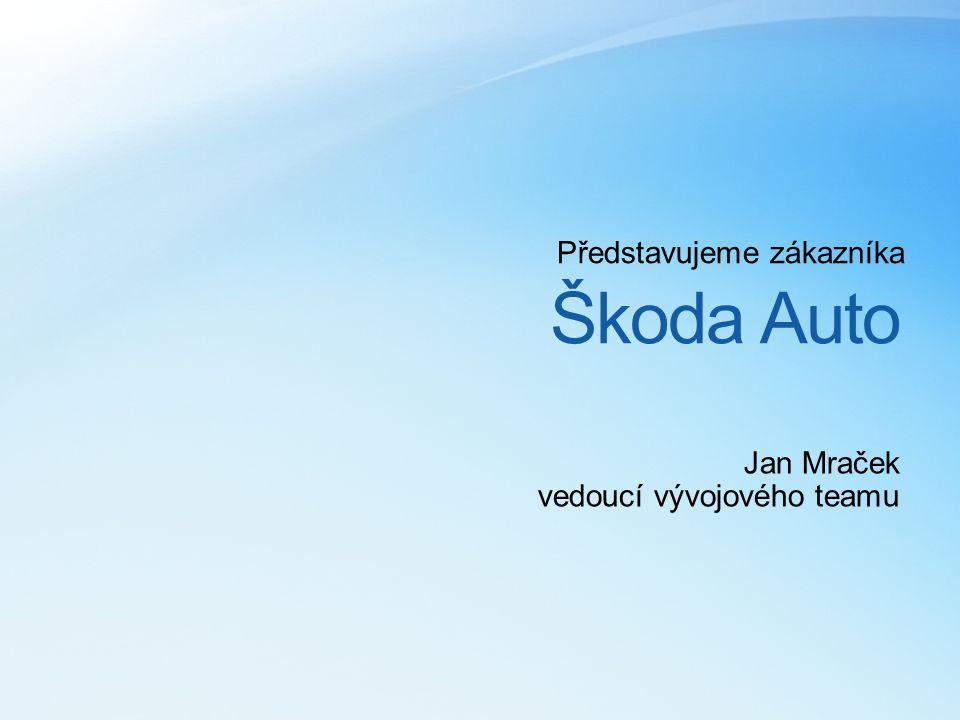 Škoda Auto Představujeme zákazníka Jan Mraček vedoucí vývojového teamu