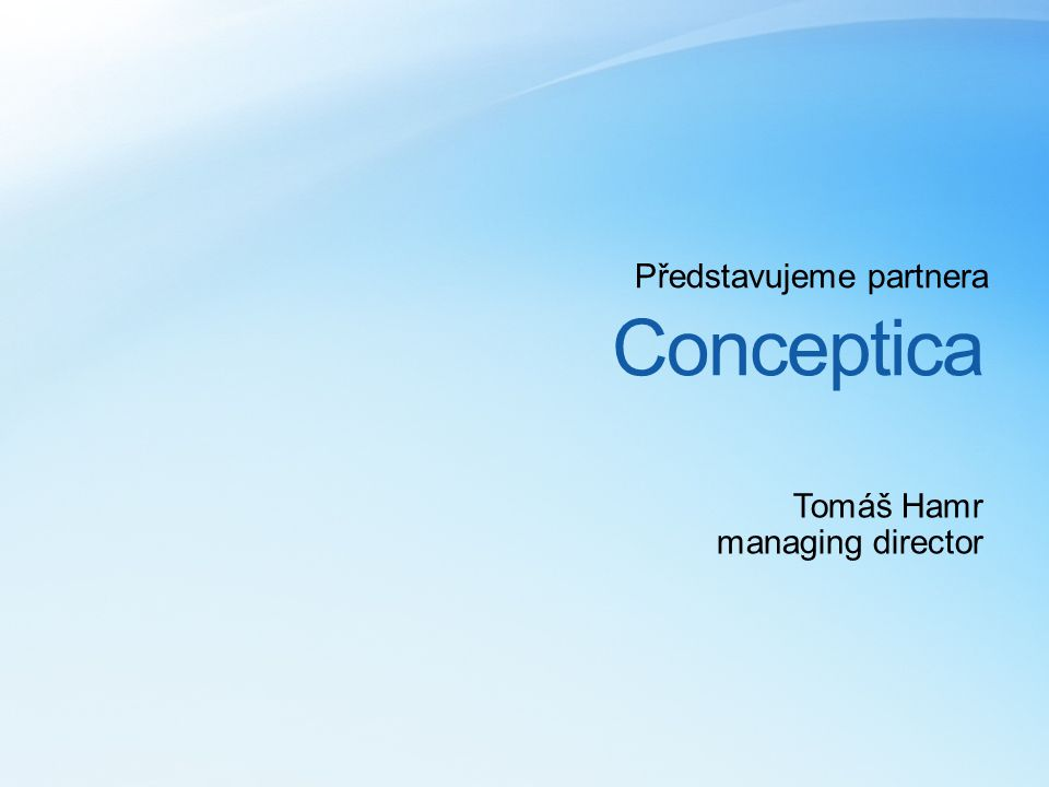 Conceptica Představujeme partnera Tomáš Hamr managing director