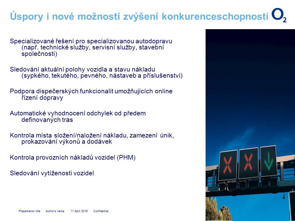 Presentation title Author s name 11 April 2015 Confidential Úspory i nové možnosti zvýšení konkurenceschopnosti Specializované řešení pro specializovanou autodopravu (např.