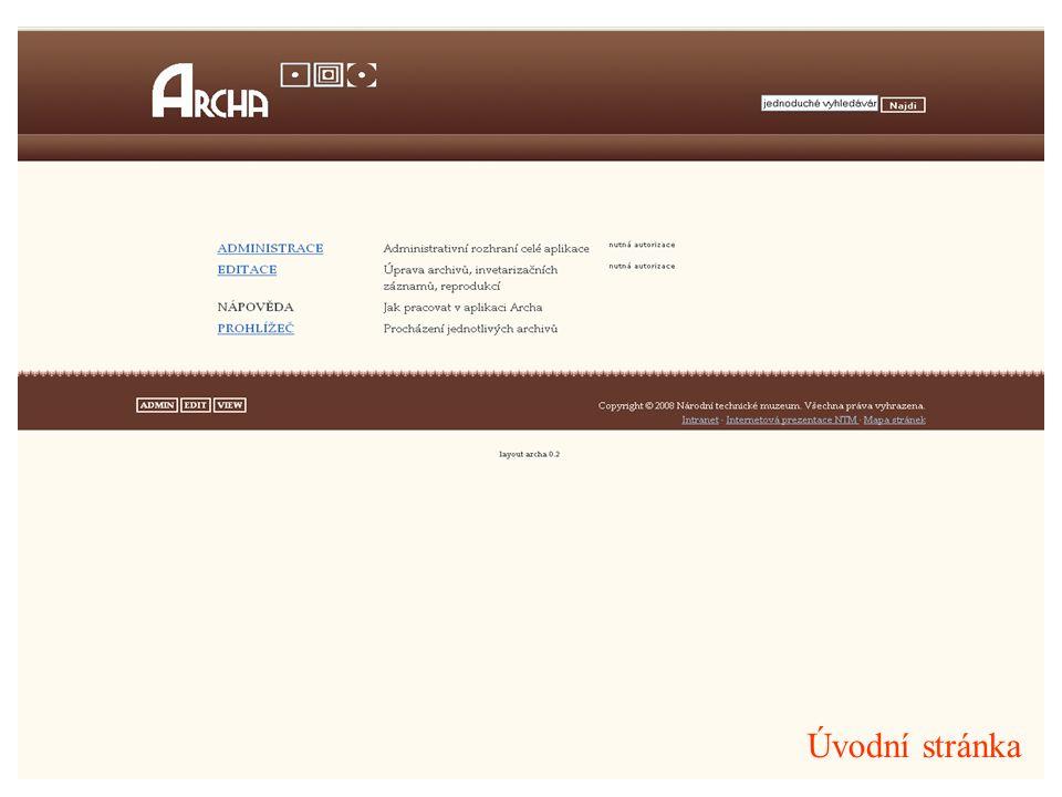 Administrační rozhraní Slouží pro správu systému, přístup mají pouze administrátoři