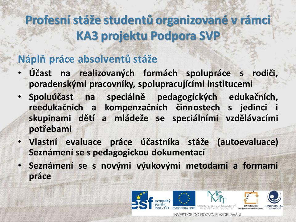 Profesní stáže studentů organizované v rámci KA3 projektu Podpora SVP Náplň práce absolventů stáže Účast na realizovaných formách spolupráce s rodiči,
