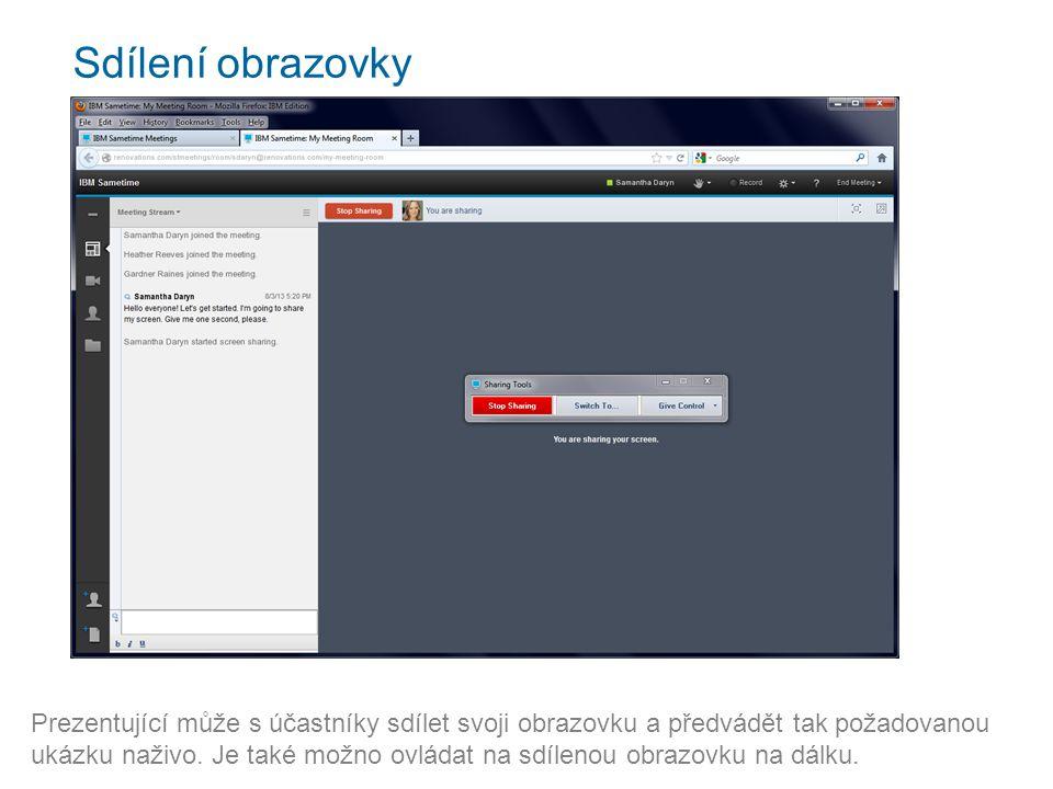 Sdílení obrazovky Prezentující může s účastníky sdílet svoji obrazovku a předvádět tak požadovanou ukázku naživo.