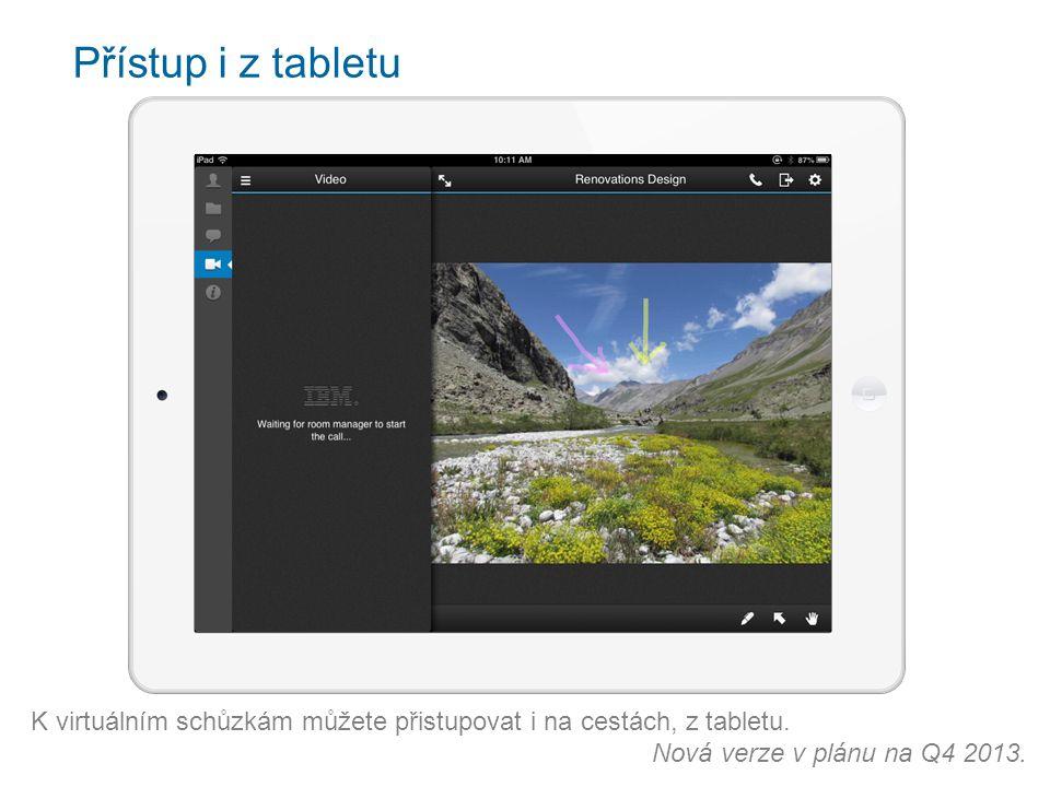Přístup i z tabletu K virtuálním schůzkám můžete přistupovat i na cestách, z tabletu.
