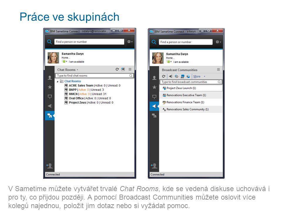 Audio a video hovory Zapojte hlas i obraz – používejte při komunikaci s kolegou audio či video hovory.