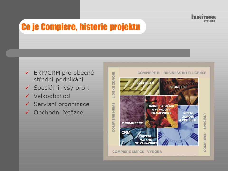 Co je Compiere, historie projektu ERP/CRM pro obecné střední podnikání Speciální rysy pro : Velkoobchod Servisní organizace Obchodní řetězce