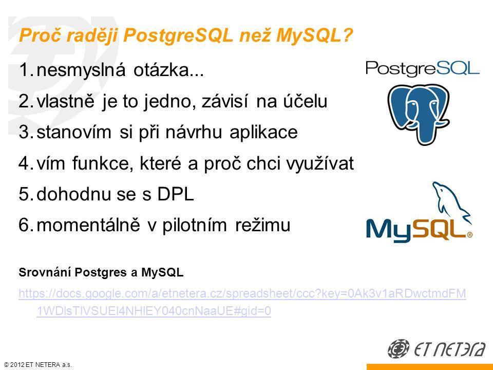 © 2012 ET NETERA a.s. Proč raději PostgreSQL než MySQL.