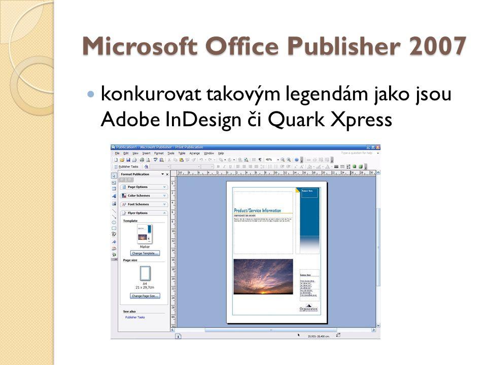 Microsoft Office Publisher 2007 konkurovat takovým legendám jako jsou Adobe InDesign či Quark Xpress
