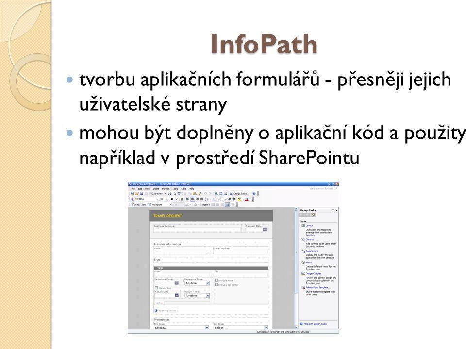 InfoPath tvorbu aplikačních formulářů - přesněji jejich uživatelské strany mohou být doplněny o aplikační kód a použity například v prostředí SharePointu