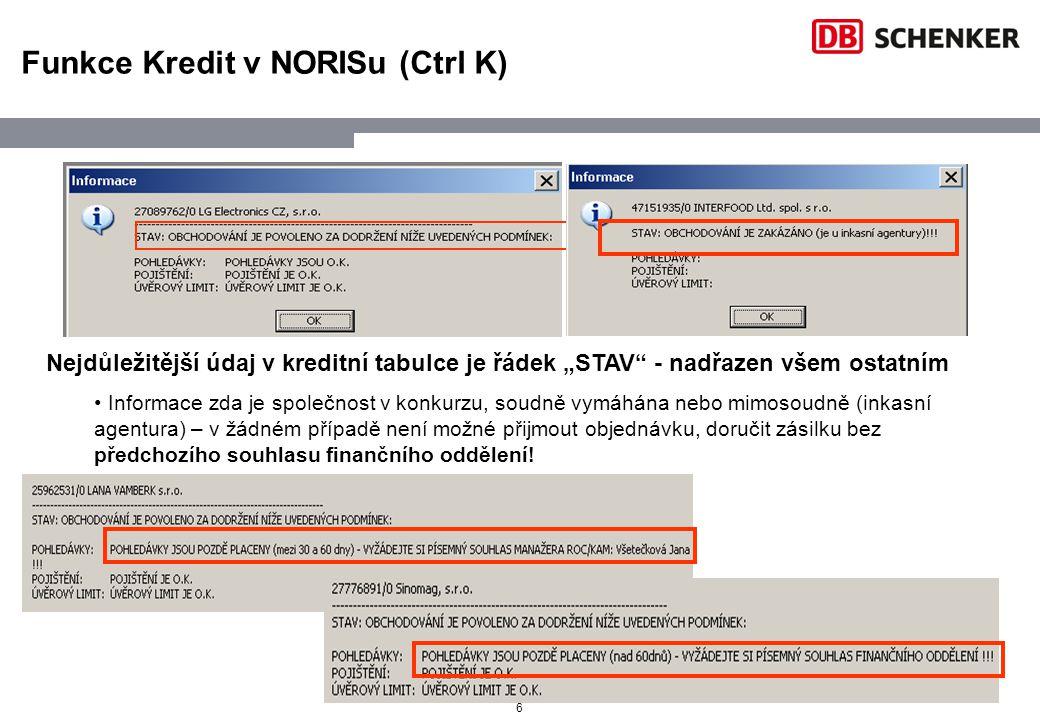 """6 Funkce Kredit v NORISu (Ctrl K) Nejdůležitější údaj v kreditní tabulce je řádek """"STAV"""" - nadřazen všem ostatním Informace zda je společnost v konkur"""