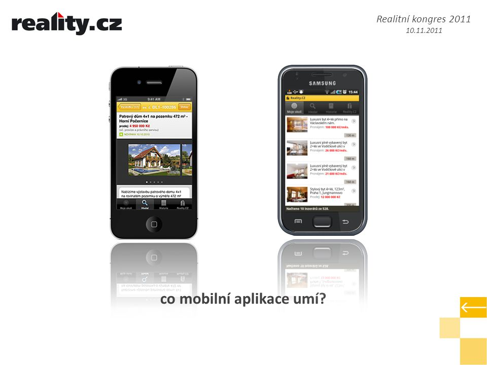 v roce 2012 pro vás připravujeme…  integraci se službou moje.reality.cz  PUSH nabídek  zcela novou funkcionalitu pro poptávající uživatele  nové nástroje pro vaše makléře Realitní kongres 2011 10.11.2011