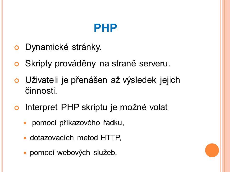 PHP Dynamické stránky.Skripty prováděny na straně serveru.