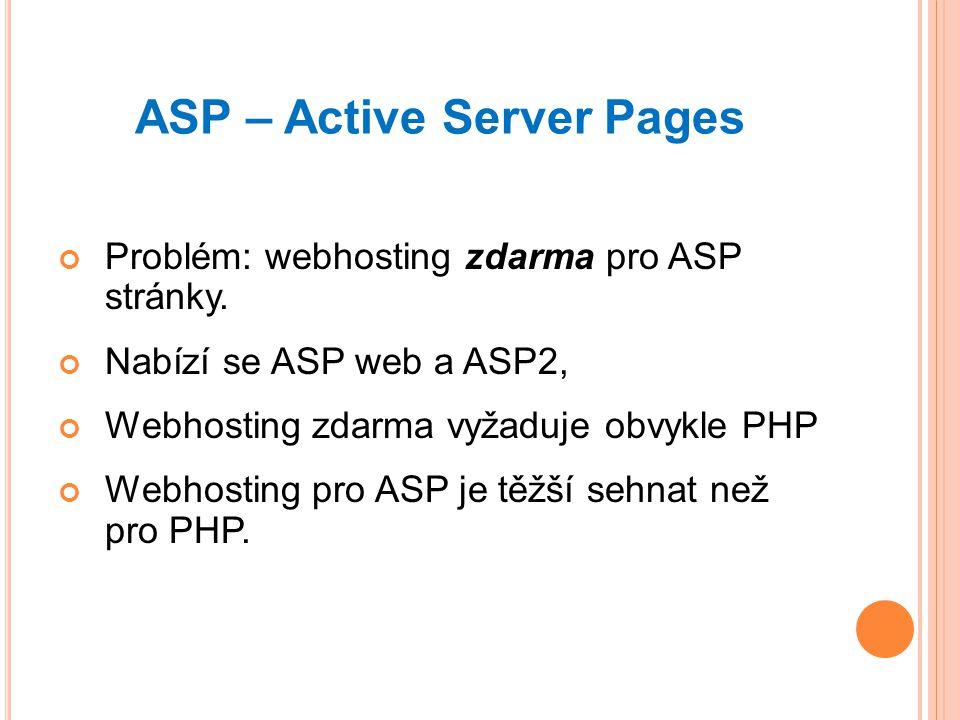ASP – Active Server Pages Problém: webhosting zdarma pro ASP stránky.