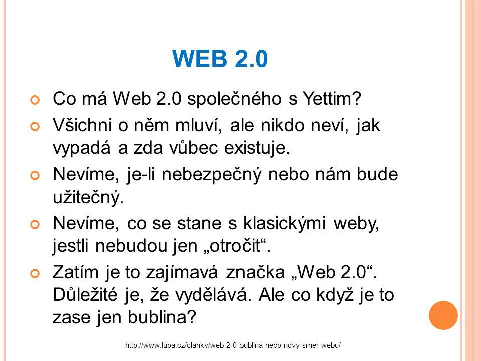 WEB 2.0 Co má Web 2.0 společného s Yettim.