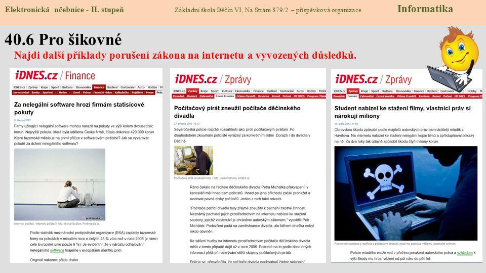 40.5 Cvičení Elektronická učebnice - II. stupeň Základní škola Děčín VI, Na Stráni 879/2 – příspěvková organizace Informatika Zjisti na internetu, co