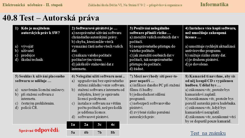 40.7 CLIL – copyright law Elektronická učebnice - II. stupeň Základní škola Děčín VI, Na Stráni 879/2 – příspěvková organizace Informatics Join the vo