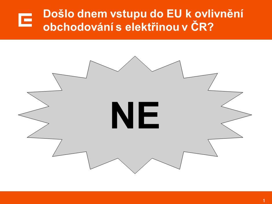 1 Došlo dnem vstupu do EU k ovlivnění obchodování s elektřinou v ČR NE