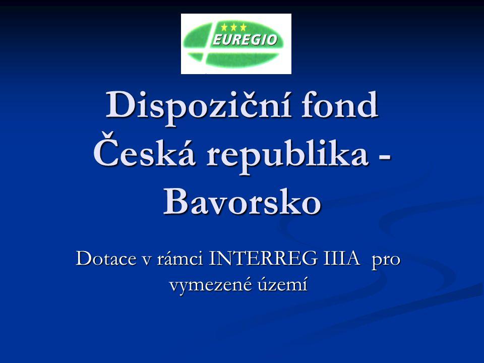Dispoziční fond Česká republika - Bavorsko Dotace v rámci INTERREG IIIA pro vymezené území