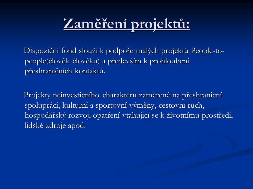 Zaměření projektů: Dispoziční fond slouží k podpoře malých projektů People-to- people(člověk člověku) a především k prohloubení přeshraničních kontaktů.