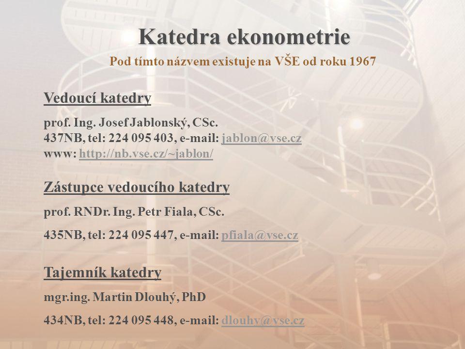 Katedra ekonometrie Pod tímto názvem existuje na VŠE od roku 1967 Vedoucí katedry prof. Ing. Josef Jablonský, CSc. 437NB, tel: 224 095 403, e-mail: ja