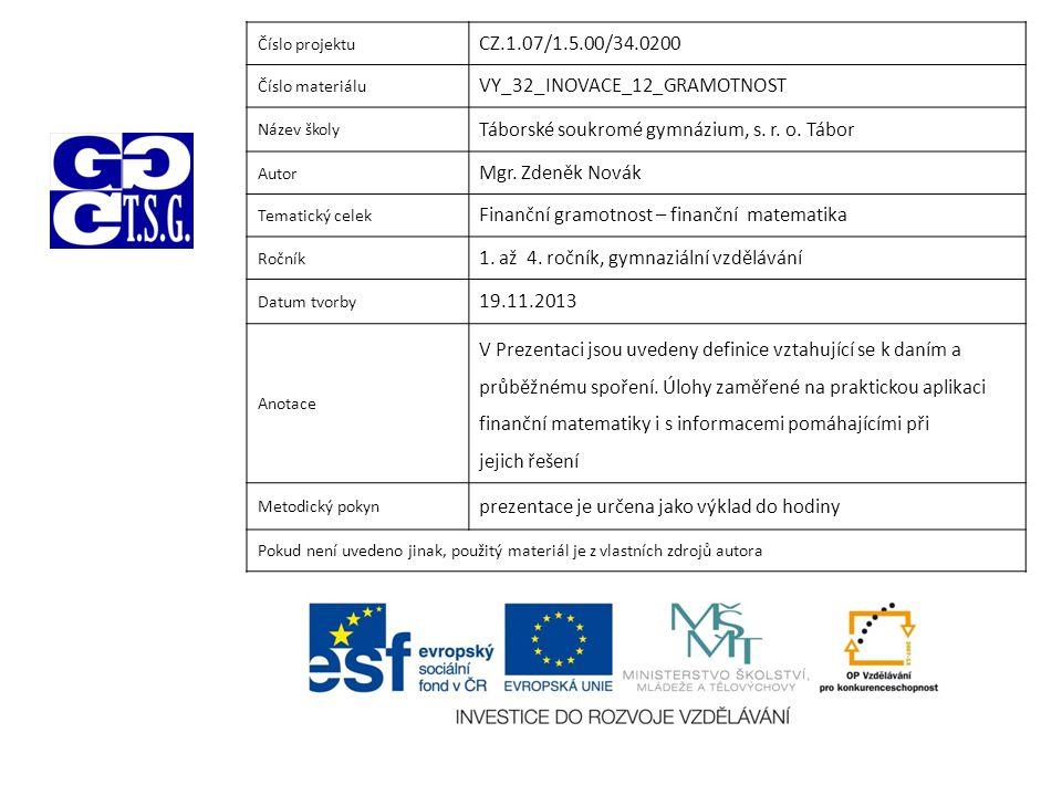Číslo projektu CZ.1.07/1.5.00/34.0200 Číslo materiálu VY_32_INOVACE_12_GRAMOTNOST Název školy Táborské soukromé gymnázium, s.
