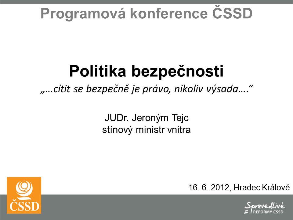 Programová konference ČSSD JUDr. Jeroným Tejc stínový ministr vnitra 16.