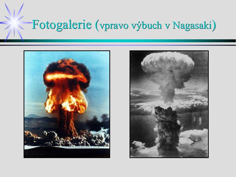 Fotogalerie ( vpravo výbuch v Nagasaki )