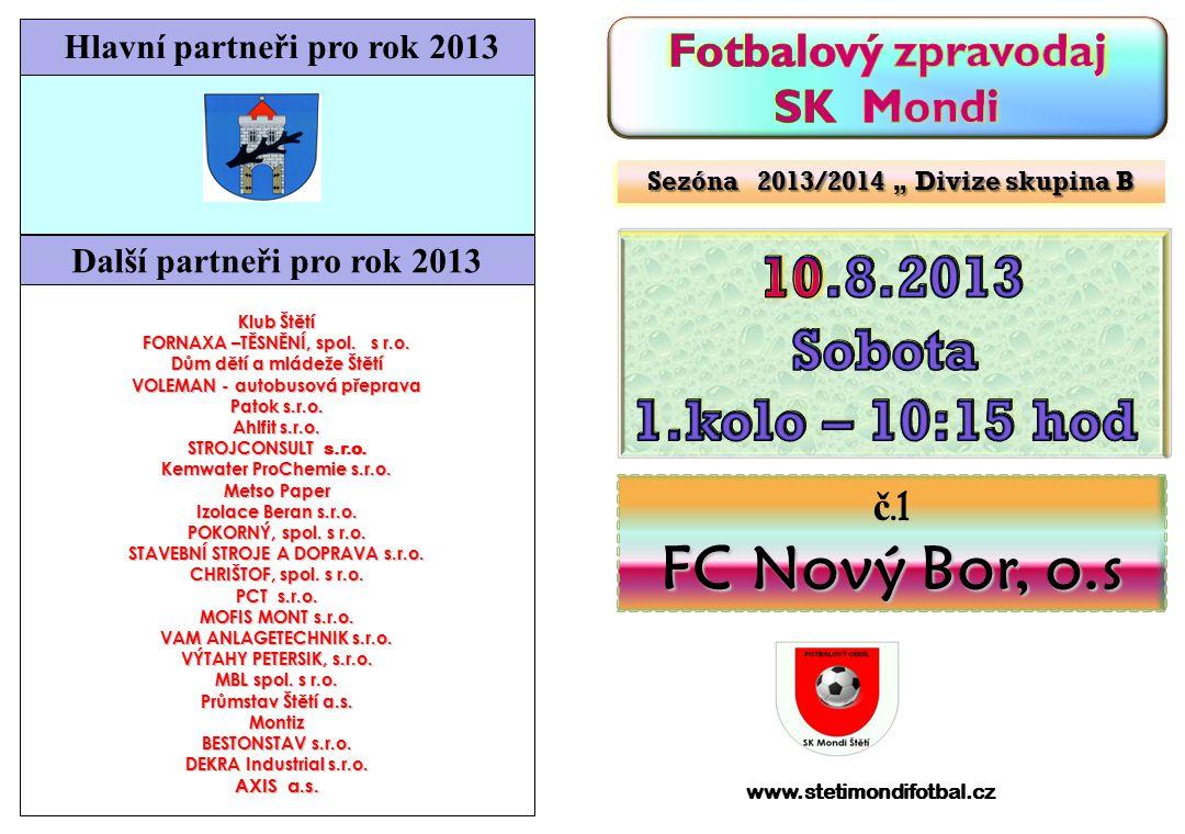 č.1 FC Nový Bor, o.s Klub Štětí FORNAXA –TĚSNĚNÍ, spol.