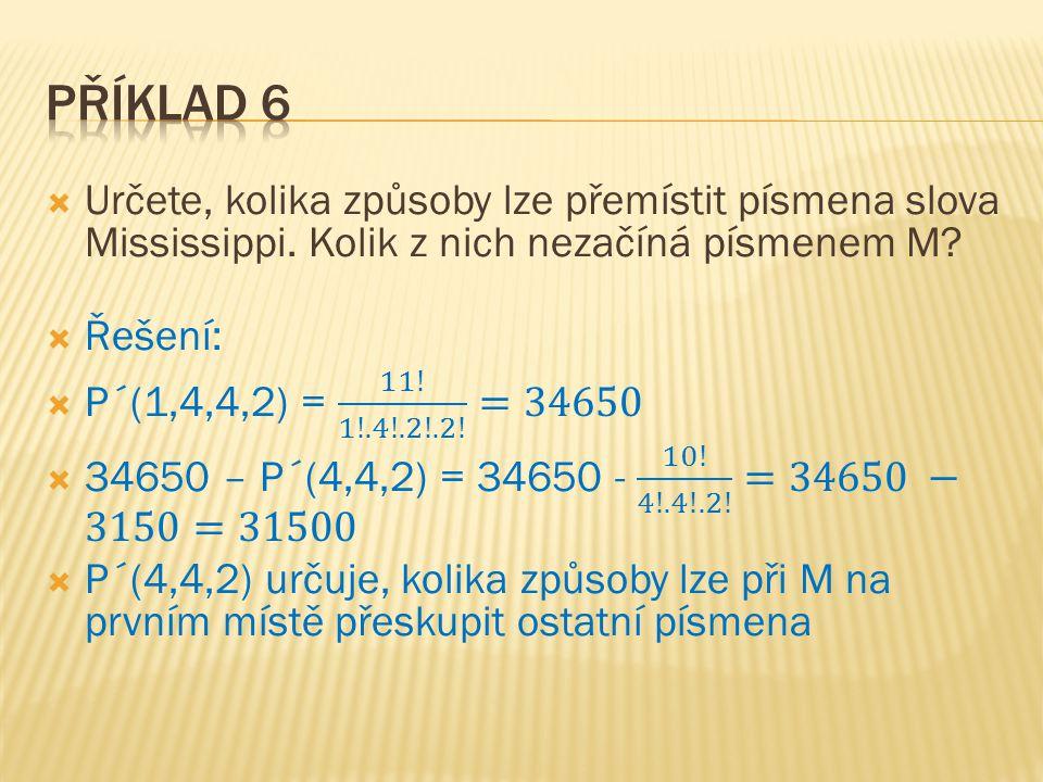 Určete počet všech pěticiferných přirozených čísel, jež lze sestavit z číslic 5 a 7, má-li v každém z nich být číslice 5  a/právě třikrát  b/nejvýše třikrát  c/aspoň třikrát