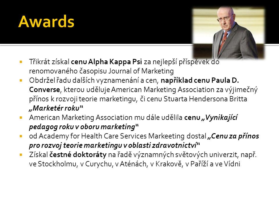  Třikrát získal cenu Alpha Kappa Psi za nejlepší příspěvek do renomovaného časopisu Journal of Marketing  Obdržel řadu dalších vyznamenání a cen, například cenu Paula D.